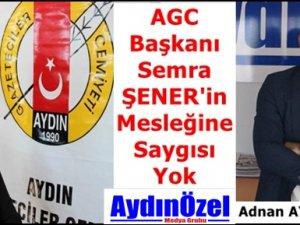 AGC Başkanı Semra ŞENER'in Mesleğine Saygısı Yok