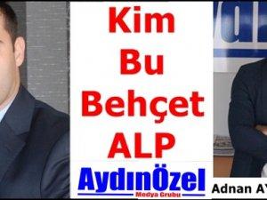 Kim Bu Behçet ALP