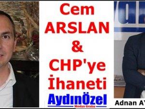 Cem ARSLAN ve CHP'ye İhaneti