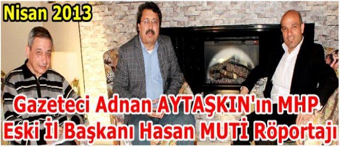 MHP Aydın İl Başkanı Hasan Muti ile Röportaj