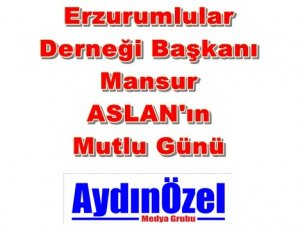 Erzurumlular Derneği Başkanının Mutlu Günü
