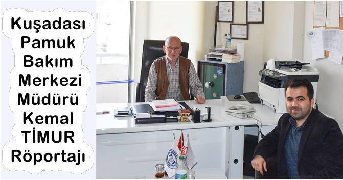 Kemal TİMUR : Bütün Türkiye'ye Hizmet Veriyoruz +