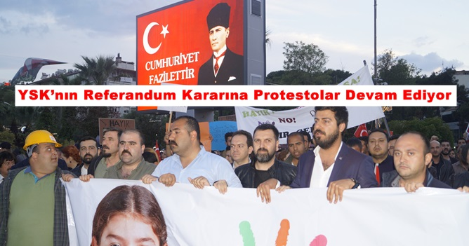 Aydın'da YSK'nın Referandum Kararına Protestolar Devam Ediyor