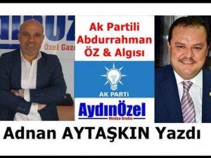 Ak Partili Abdurrahman ÖZ ve Algısı