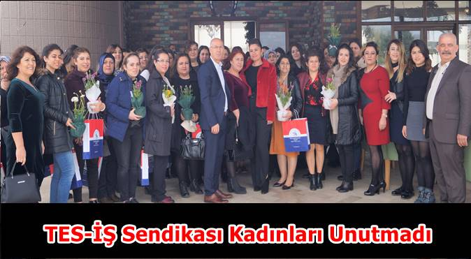 TES-İŞ Sendikası Kadınları Unutmadı