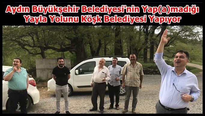 Büyükşehir'in Yap(a)madığı Yayla Yolunu Köşk Belediyesi Yapıyor