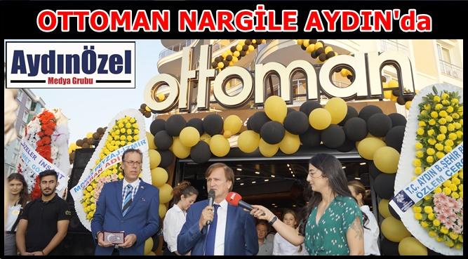 OTTOMAN CAFE AYDIN ŞUBESİ AÇILDI