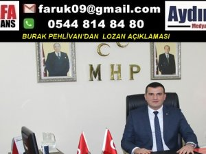 BURAK PEHLİVAN'DAN  LOZAN AÇIKLAMASI