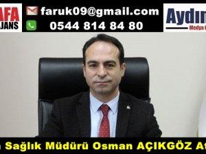 Aydın Sağlık Müdürlüğüne Osman AÇIKGÖZ Atandı