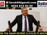 ''AKP'NİN TEK ADAM REJİMİ 12 EYLÜL'Ü ARATMIYOR''