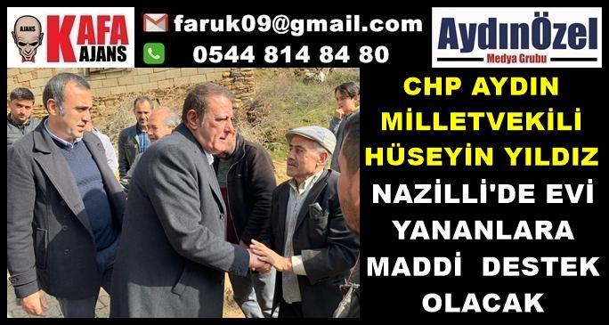 chp-aydin-milletvekili-huseyin-yildiz-nazillide-evi-yananlara-maddi-destek-olacak.jpg